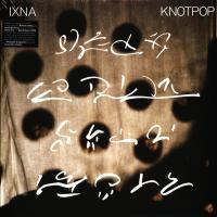 IXNA - Knotpop : LP