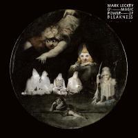 MARK LECKEY - O' Magic Power Of Bleakness : LP