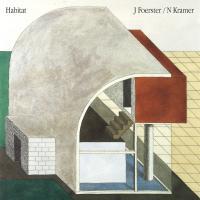 J FOERSTER / N KRAMER - Habitat : LEAVING RECORDS (US)