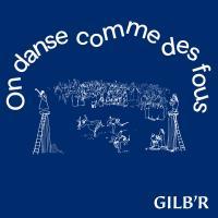 GILB'R - On Danse Comme Des Fous : LP