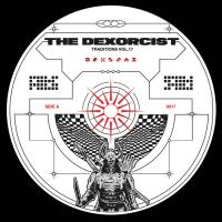 THE DEXORCIST - Traditions 17 : 12inch