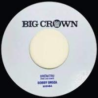 BOBBY OROZA & THE EXPRESSIONS - Breaktru (This Love Demo) b/w Will I Get Off Easy (Demo) : BIG CROWN (US)
