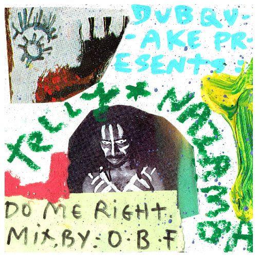 NAZAMBA & O.B.F - Do Me Right ft Telly : DUBQUAKE (UK)