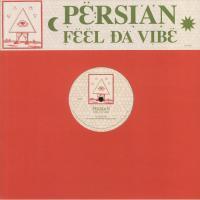 PERSIAN - Feel Da Vibe (feat Brother Nebula & Alphonse remix) : 12inch