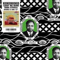 KOKOROKO - Baba Ayoola/Carry Me Home (Double A-Side Vinyl Edition) : 12inch