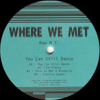 RAW M.T. - You Can Still Dance : 12inch