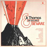 JR. THOMAS AND THE VOLCANOS - Beware : COLEMINE RECORDS (US)