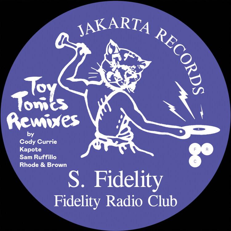 S. FIDELITY - Fidelity Radio Club - Toy Tonics Remixes EP : 12inch