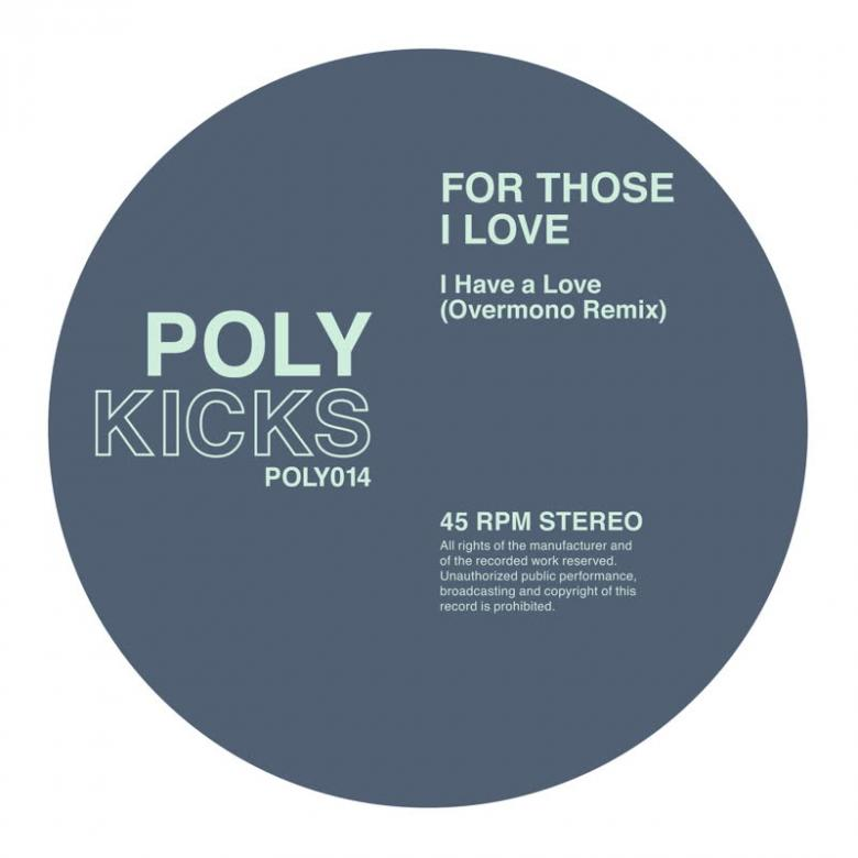 FOR THOSE I LOVE - I Have a Love (Overmono Remix) : 12inch