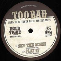 CHAD DUBZ & INNER ECHO - Too Bad (Incl. Mystic State remix) : 12inch