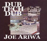 JOE ARIWA - Dub Tech Dub : CD