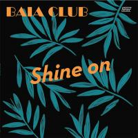BAIA CLUB - Shine On : REALLY SWING (ITA)