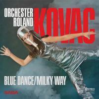 ORCHESTER ROLAND KOVAC - Blue Dance / Milky Way : WALLEN BINK (UK)