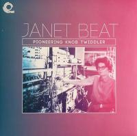 JANET BEAT - Pioneering Knob Twiddler : LP