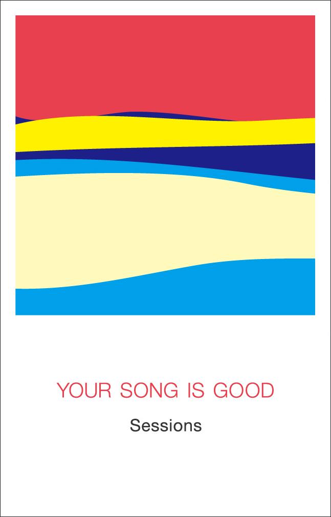 YOUR SONG IS GOOD - Sessions : KAKUBARHYTHM (JPN)