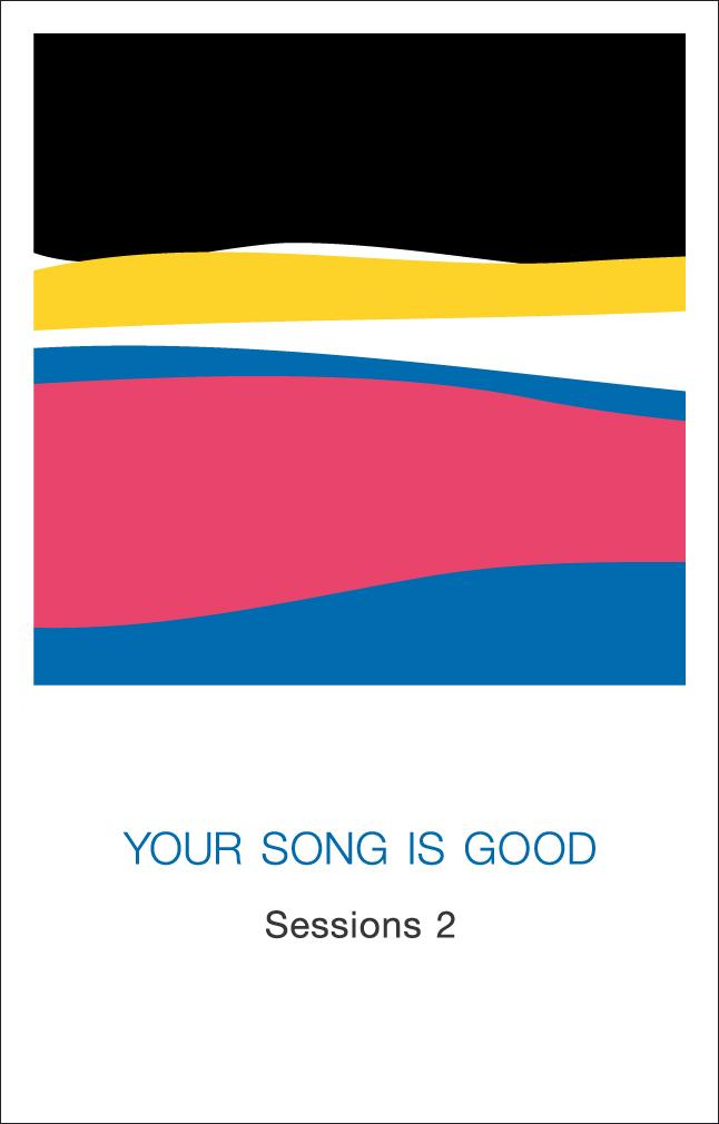 YOUR SONG IS GOOD - Sessions2 : KAKUBARHYTHM (JPN)