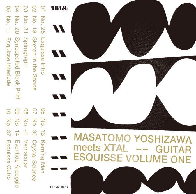 MASATOMO YOSHIZAWA Meets XTAL - Guitar Esquisse Volume One : cassette
