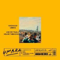 UMBRA - And We Finally Heard Them Singing : MAGMA (ITA)
