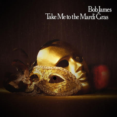 BOB JAMES - Take Me To The Mardi Gras : EVOLUTION (JPN)