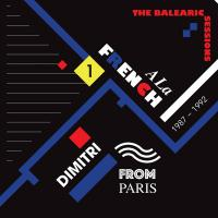 DIMITRI FROM PARIS - A La French The Balearic Sessions 1987-1992 - 1 : FAVORITE RECORDINGS (FRA)