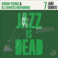 JOÃO DONATO , ADRIAN YOUNGE & ALI SHAHEED MUHAMMAD  - Jazz Is Dead 7 : LP