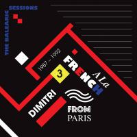 DIMITRI FROM PARIS - A La French The Balearic Sessions 1987-1992 - 3 : FAVORITE RECORDINGS (FRA)