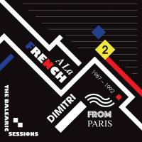 DIMITRI FROM PARIS - A La French The Balearic Sessions 1987-1992 - 2 : FAVORITE RECORDINGS (FRA)