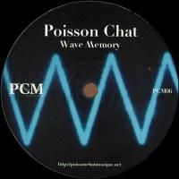 POISSON CHAT - Wave Memory : 12inch
