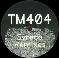TM404 - Svreca Remixes : 12inch