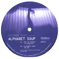 VARIOUS - Exchange Place Presents Alphabet Soup : 12inch