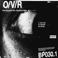 O/V/R - Post-Traumatic Son / Ben Klock Mixes : 12inch