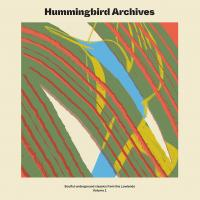 HUMMINGBIRD ARCHIVES - Soulful underground classics from the Lowlands : 2LP