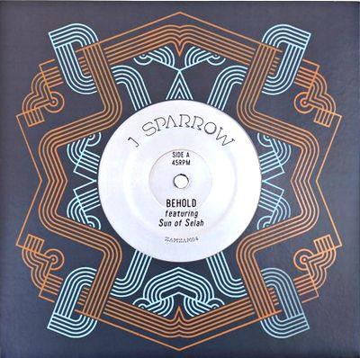 J. SPARROW feat. SUN OF SELAH - Behold / Paradise Bird : ZAMZAM SOUNDS (US)