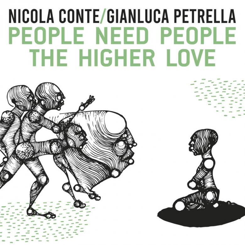 NICOLA CONTE & GIANLUCA PETRELLA - People Need People / The Higher Love : 7inch