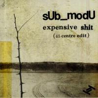 sUb_modU - Expensive Shit : TRU THOUGHTS (UK)