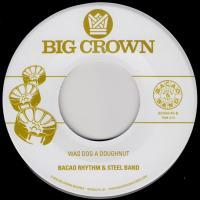 BACAO RHYTHM & STEEL BAND - Love Like This b/w Dog Was A Doughnut : BIG CROWN (US)