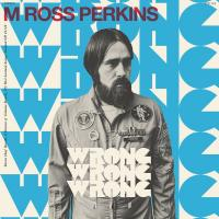 M ROSS PERKINS - 'Wrong Wrong Wrong (Transparent Red Vinyl 7