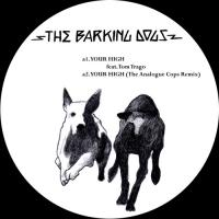 THE BARKING DOGS feat. TOM TRAGO, YOUNG MARCO - Your High : 12inch