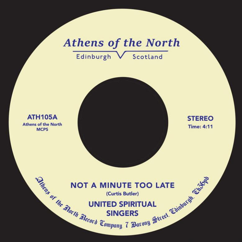 UNITED SPIRITUAL SINGERS - Not A Minute Too Late : ATHENS OF THE NORTH (UK)