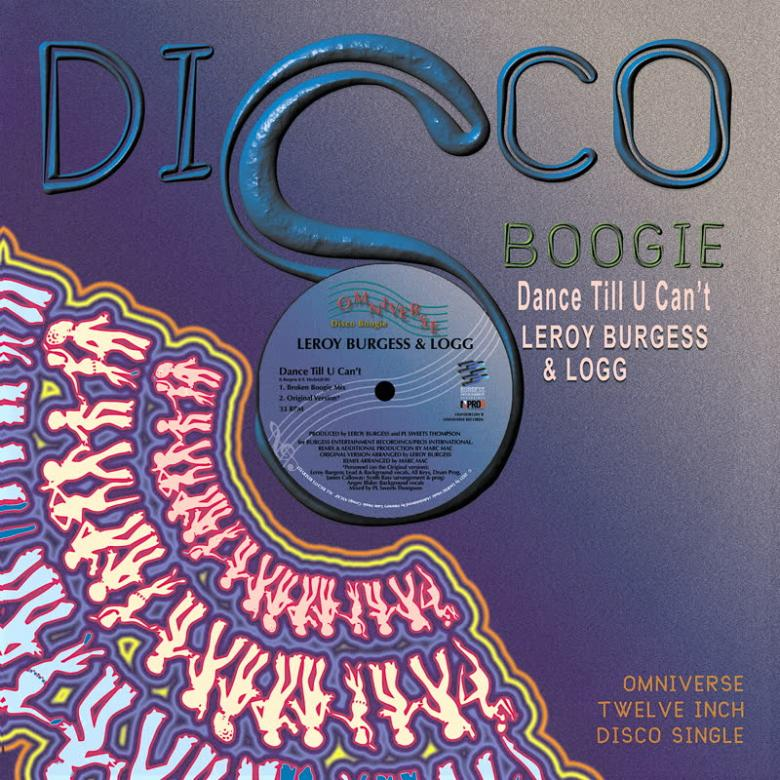 LEROY BURGESS & LOGG - Dance Till U Can't : OMNIVERSE (UK)