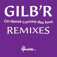 GILB'R - On Danse Comme Des Fous - Remixes EP : 12inch