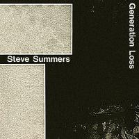 STEVE SUMMERS - Generation Loss : L.I.E.S. RECORDS (US)
