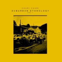 CHARI CHARI - Suburban Ethnology Vol 1 : 12inch